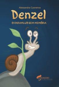 Capa Denzel o caramujo sem memonia de Alessandra Cysneiros